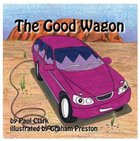 The Good Wagon (Car Park Parables Series) Paperback