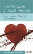 How to Love Difficult People (Personal Change Minibooks Series) Booklet