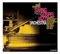 The Mark Edwards Swing Gospel Jazz Orchestra