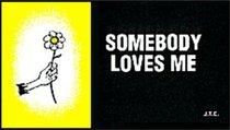 Chick: Somebody Loves Me