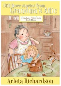 Still More Stories From Grandmas Attic