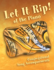 Let It Rip! At the Piano
