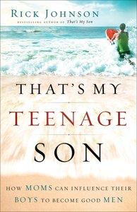 Thats My Teenage Son