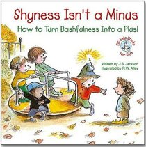 Shyness Isnt a Minus (Elf-help Books For Kids Series)