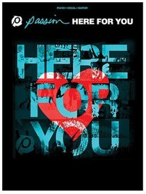 Passion: Here For You (Music Book)