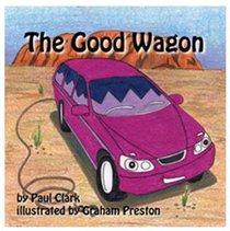The Good Wagon (Car Park Parables Series)