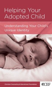 Helping Your Adopted Child (Christian Counselling & Educational Foundation Series)