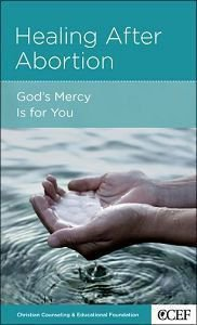 Healing After Abortion (Christian Counselling & Educational Foundation Series)