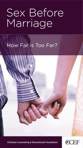 Sex Before Marriage (Christian Counselling & Educational Foundation Series)