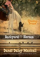 Chasing Dream (#03 in Backyard Horses Series) Paperback