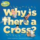 Why is There a Cross? (Little Blessings Series) Paperback