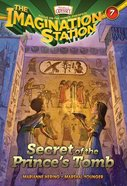 Secret of the Prince's Tomb (#07 in Adventures In Odyssey Imagination Station (Aio) Series) Paperback