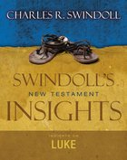 Luke (Swindoll's New Testment Insights Series) Hardback