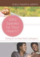 Who Speaks to Your Heart Paperback