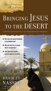 Bringing Jesus to the Desert (Ancient Context, Ancient Faith Series)