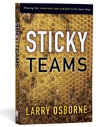 Sticky Teams: Keeping Your Leadership Team and Staff on the Same Page Paperback