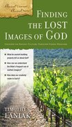 Finding the Lost Images of God (Ancient Context, Ancient Faith Series) Paperback