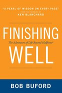 Finishing Well Paperback