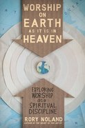 Worship on Earth as It is in Heaven Paperback