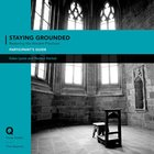 Staying Grounded in a Shifting World (Participant's Guide) (Q Society Room Series) Paperback