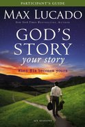 God's Story Your Story (Participant's Guide With DVD) (The Story Series) Paperback