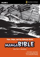 Trips, Ships, and the Ultimate Vision (#08 in Manga Bible Series)