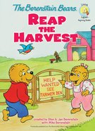 Bears Reap the Harvest (The Berenstain Bears Series) Hardback