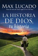 La Historia De Dios, Su Historia (When His Becomes Yours) (God's Story, Your Story) (The Story Series) Paperback