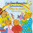 Dios Te Ama (Spanish) (God Loves You - Berenstain Bears) (Los Osos Berenstain Series)