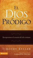 El Dios Prodigo (Prodigal God)