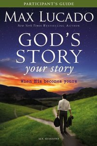 Gods Story Your Story (Participants Guide With DVD) (The Story Series)