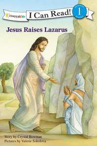 Jesus Raises Lazarus (I Can Read!1/bible Stories Series)