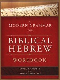 Modern Grammar For Biblical Hebrew Workbook