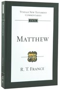 Matthew (Re-Formatted) (Tyndale New Testament Commentary Re-issued/revised Series) Paperback