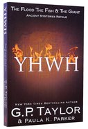 Yhwh: The Flood, the Fish and the Giant (Ancient Mysteries Retold Series)