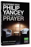 Prayer (An Evening With Philip Yancey Series)