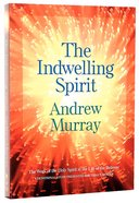 Indwelling Spirit, The: The Work of the Holy Spirit in the Life of the Believer (Bethany Murray Classics Series) Paperback