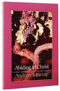 Abiding in Christ (Bethany Murray Classics Series) Paperback