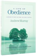 Life of Obedience, A: Learning to Trust His Time, His Place, His Will (Bethany Murray Classics Series) Paperback