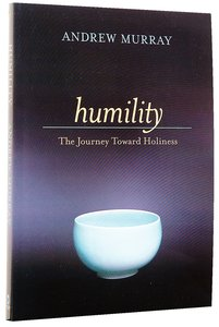Humility: The Journey Towards Holiness (Bethany Murray Classics Series)