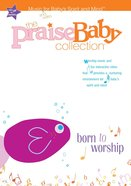 Born to Worship (Praise Baby Collection Series) DVD