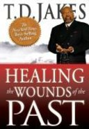 Healing the Wounds of the Past Paperback