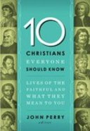 10 Christians Everyone Should Know Paperback