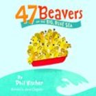 47 Beavers on the Big Blue Sea Paperback