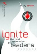 Ignite the Next Generation of Leaders (Student Leadership University Study Guide Series)