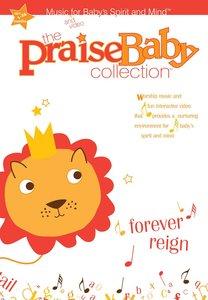 Praise Baby: Forever Reign