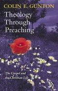 Theology Through Preaching Paperback