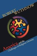 America and the Challenges of Religious Diversity Paperback