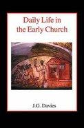 Daily Life in the Early Church Hardback