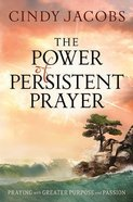 The Power of Persistent Prayer Hardback